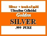 NEW ADVANCED SILVER! - Ultrafine Colloidal *Golden SILVER* with a Touch of Gold. VIEW THIS NOW!